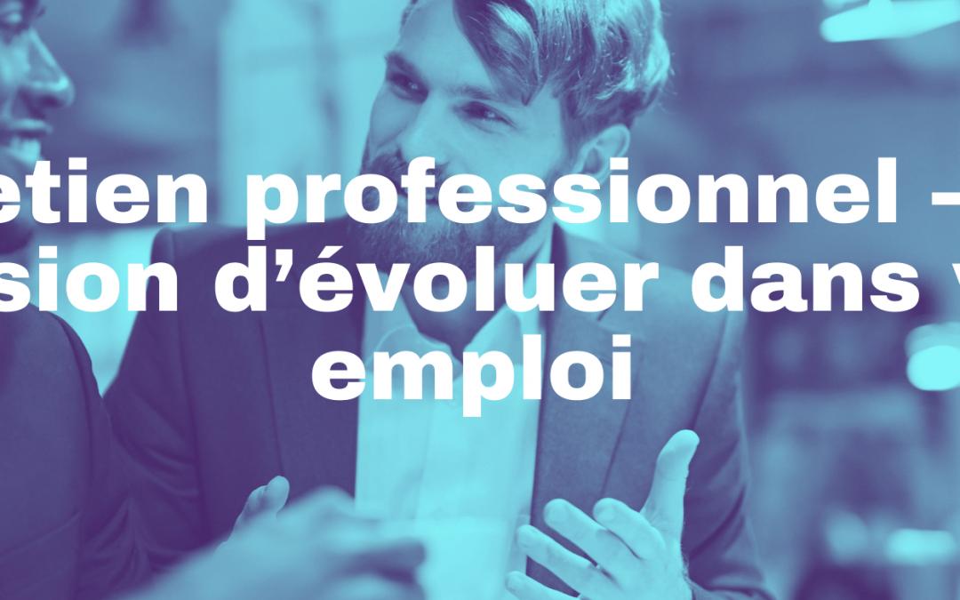 Entretien professionnel – Une occasion d'évoluer dans votre emploi