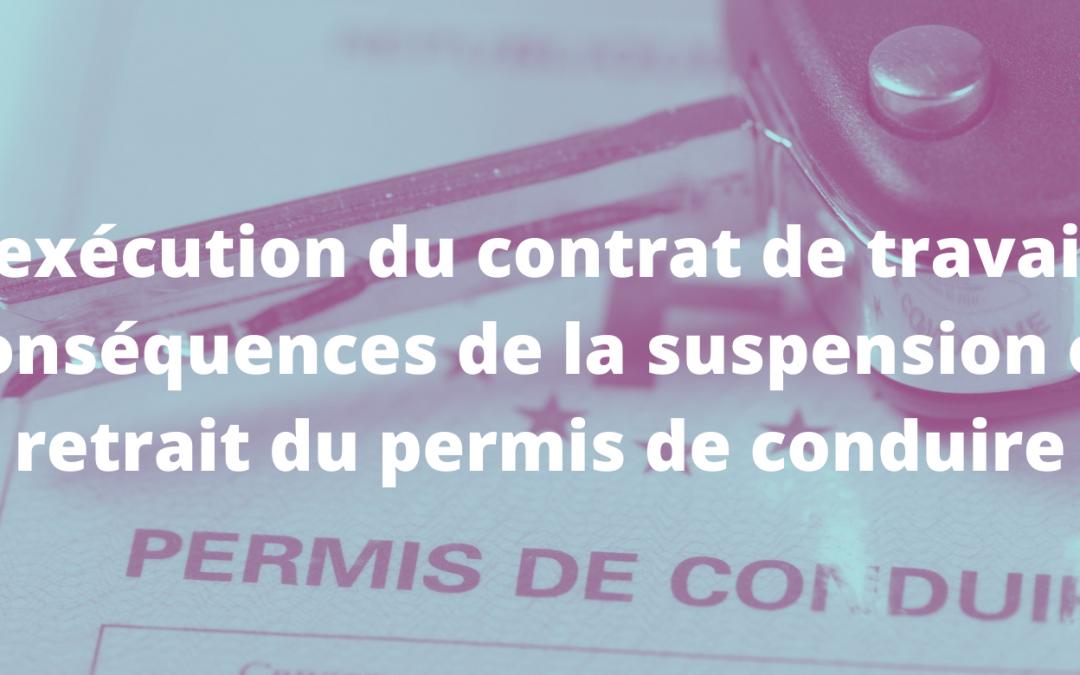 Inexécution du contrat de travail : les conséquences de la suspension ou du retrait du permis de conduire